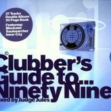 Judge Jules - Clubber's Guide To… Ninety Nine (Disc 1) (1999)
