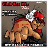Club Ice Mix (Vol. 1) Mixed by TeamIce Dj Iceman