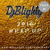 @DJBlighty - #2016WrapUp Part.01 (RnB & Hip Hop)