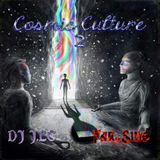 Cosmic Culture EP.2 Mixed by Far-Side & DJ J.LC.ENJOY !!!!