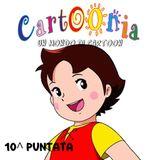 Cartoonia - Un Mondo di Cartoon (10^ Puntata)