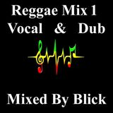 Blick - Reggae Mix 1 - Vocal & Dub.mp3