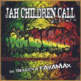 Jah Children Call Mixtape - Selecta FAYAMAX