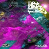 fresh flesh mixtapes vol.3 VS special diyei sens