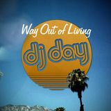 DJ Day - Way Out of Living