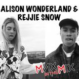 Max In The Mix!! Alison Wonderland & Rejjie Snow are on the show!