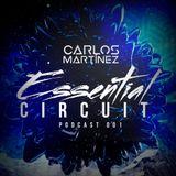 Carlos Martinez Press. Essential Circuit Podcast (E001)