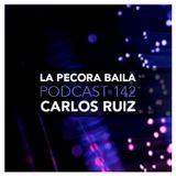 Carlos Ruiz presenta La Pecora Baila PODCAST 142