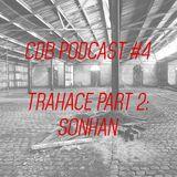 CdB Podcast #4 Trahace part 2: Sonhan