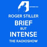 Roger Stiller - Brief But Intense - RadioShow September 2016