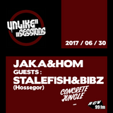 Unlike Sessions - 2017 jun 30 - Jaka & Hom / Guests : Stalefish & Bibz (Concrete Jungle - Hossegor)