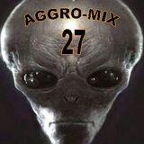 Aggro-Mix 27: Industrial, Power Noise, Dark Electro, Harsh EBM, Rhythmic Noise, Cyber