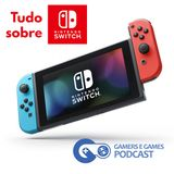 Podcast Gamers #22 - Tudo sobre o Nintendo Switch