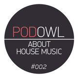 PodOwl #002 — About house music