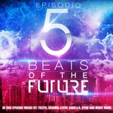 Joe Tapia Beats Of The Future - Episode 5