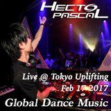 Hecto-Pascal's Global Dance Music #015, Live @ Tokyo Uplifting - Feb 17 2017
