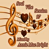Soul Vibe Session 97 Mixed by Annie Mac Bright