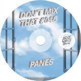 DON'T MIX THAT VOL 46: PANES