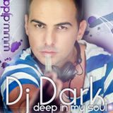 Dj Dark - Deep in my soul (March 2013 Promo Mix)