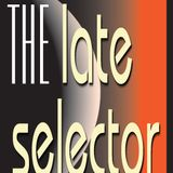 The Late Selector 03.03.12 Full Show