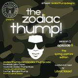 The Zodiac Thump, Season 2 - Episode 11 - The Spring Warfare Edition!