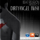 #17 BEAT RELIGION Select DIRTYANGEL IWISH