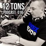 12 Tons Podcast 016 by Krzysztof Chochlow
