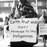 Earth that was Part 1 - Homage to the indigenous