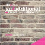 JAZZADDITIONAL | HOUSE FUNKY NuDISCO DEEP | MIX13 2017 | By James Barbadoro