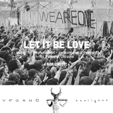 LET IT BE LOVE - Vegano Hooligano mix for Love, Peace, Freedom & Unity - specialy for #kyivmarket