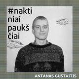 Antanas Gustaitis @ Naktiniai Paukščiai
