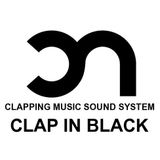 Clap in Black | Clapping Music Sound System [selected & mixed by Gargouillax]