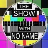SHOW WITH NO NAME - 6 October 2017 with guest NATHAN LORD
