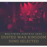 Dusted Wax Kingdom song selected – Puntata 3×05