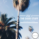 The Good Stuff Vol. 3: January Picks