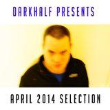 Darkhalf presents the April 2014 Selection.