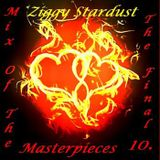Mix Of The Masterpieces 10 - * The Final * ( New Mix Ziggy Stardust )