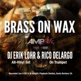 Brass on Wax: All-Vinyl Set feat Rico DeLargo on trumpet, recorded live @ Amp24