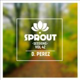 SPROUT SESSIONS-Volume 42-D. Perez