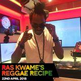 Reggae Recipe - 22/04/18 (Reggae / Dancehall / Bass / Bashment / Afrobeats)