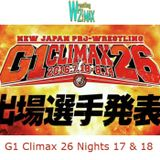 Wrestling 2 the MAX EXTRA:  NJPW G1 Climax 26 Nights 17-18
