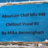Absolute Chill Mix #48 - Chillout Vocal 3
