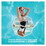 Manzone & Strong - Cabana Pool Bar Warm Up Mix Live On Z103.5 (May 31.2015)