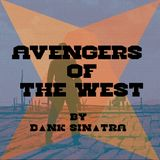 D▲nk Sin▲tra - Avengers of the West