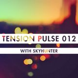 Tension Pulse 012 with Skyhunter