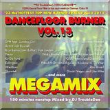 DANCEFLOOR BURNER MEGAMIX Vol.13 These tracks are guaranteed (DanceChartsTop50) entrants in May 2013