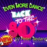 EVEN MORE DANCE 80's DANCE - DJ PETER BEDARD