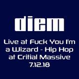 diem live at Fuck You I'm A Wizard Hip Hop 7-12-18