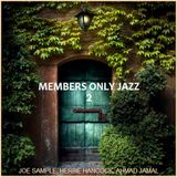 "JAZZ - ""Members Only Jazz 2 feat. Joe Sample, Herbie Hancock, and Ahmad Jamal"""