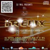 DJ Wal Presents iREFIX Mixtape
